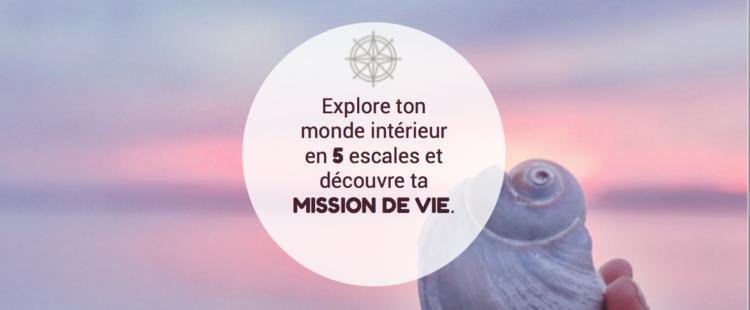 Les 5 étapes pour découvrir ta mission de vie